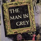 The Man in Gray by Lady Eleanor Smith