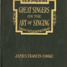 Great Singers on the Art of Singing by James Frances Cooke