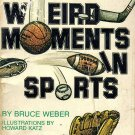 Weird Moments is Sports by Bruce Weber
