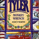 Welcome to Tyler Monkey Wrench by Nancy Martin