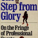 One Step From Glory (on the fringe of professional sports) by Skip Rozin