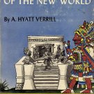 Old Civilizations of the New World by A. Hyatt Verrill