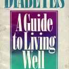 Diabetes  A Guide To Living Well by Erest Lowe & Gary Asham M.D. Ph.D.