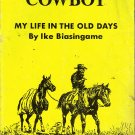 Dakota Cowboy My Life In The Old Days by Ike Blasingame