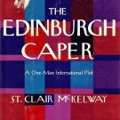 The Edinburgh Caper (A One-Man International Plot) by St. Clair McKelway