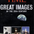 Time Great Images of the 20th Century (The Photographs That Define Our Times)