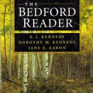 The Bedford Reader by X.J. Kennedy, Dorothy M. Kennedy and Jane E. Aaron