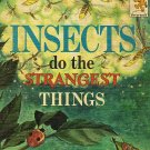 Insects do the Strangest Things by Leonora and Arthur Hornblow