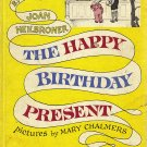 The Happy Birthday Present by Joan Heilbroner