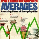 American Averages Amazing Facts of Everyday Life by Mike Feinsilber and William B. Mead