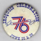 Iroquois Celebration Bicentennial 76 June 25 & 26 Button