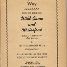 The Sportsman's Way How To Prepare Wild Game and Waterfowl by Elizabeth Mills
