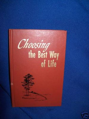 CHOOSING THE BEST WAY OF LIFE-WATCHTOWER-1ST ED -1979