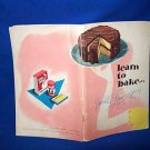 1947 LEARN TO BAKE & YOU'LL LOVE IT COLLECTIBLE RECIPE BOOK