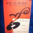 O SAY CAN YOU HEAR COLLECTIBLE MUSIC BOOK #1 -1947