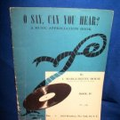 O SAY CAN YOU HEAR COLLECTIBLE MUSIC APPRECIATION BOOK
