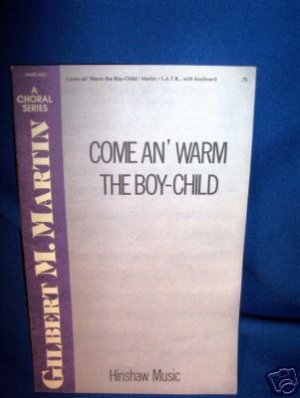 SHEET MUSIC-COME AN' WARM THE BOY CHILD,VOICE,KEYBOARD