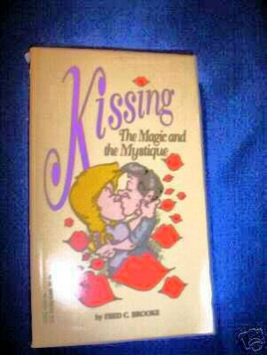 KISSING-THE MAGIC AND THE MYSTIQUE - Softcover 1st Edition