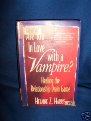 Are You in Love With a Vampire? by Helaine Z. Harris