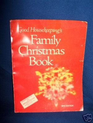 GOOD HOUSEKEEPING FAMILY CHRISTMAS BOOK, 1970 EDITION