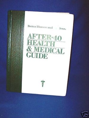 BETTER HOMES & GARDENS AFTER 40 HEALTH & MEDICAL GUIDE BOOK