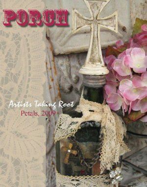 Porch Magazine ~ Petals, 2009