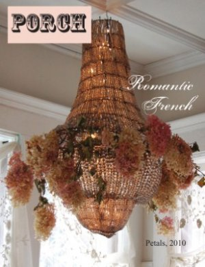Porch Magazine - Romantic French, 2010