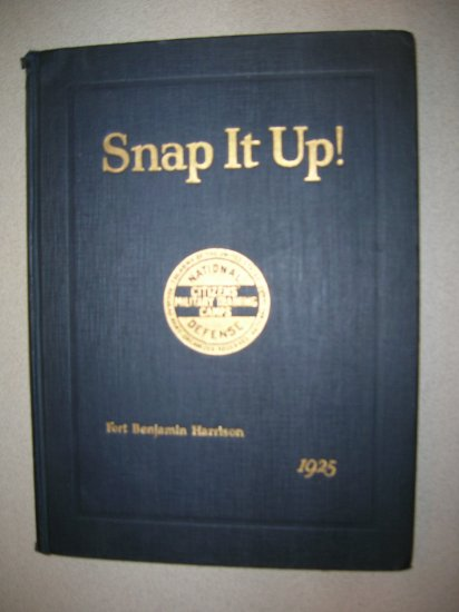 Snap It Up! 1925 Volume I Fifth Corps Area Fort Benjamin Harrison by the CMTC