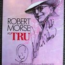 ROBERT MORSE Original SIGNED in PERSON Autograph TRU Broadway Theatre Poster '90