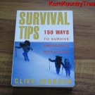 SURVIVAL TIPS 150 Ways to Survive Emergency Situations by Clive Johnson