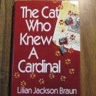 The Cat Who Knew a Cardinal by Lilian Jackson Braun