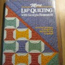More Lap Quilting by Georgia Bonesteel