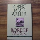 Border Music By Robert James Waller