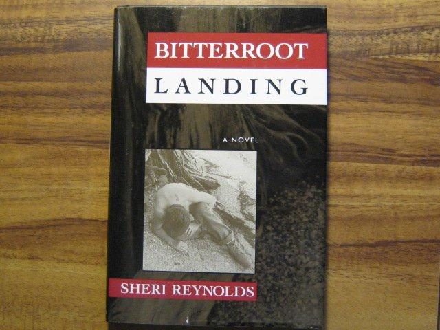 Bitterroot Landing By Sheri Reynolds