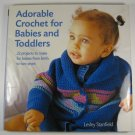 Adorable Crochet for Babies and Toddlers by Lesley Stanfield