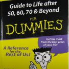 Guide to Life after 50 60 70 & Beyond for Dummies