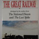 The Great Railway by Pierre Berton
