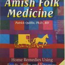 Amish Folk Medicine by Patrick Quillin, Ph.D., RD