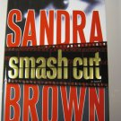 Smash Cut by Sandra Brown 1st Edition