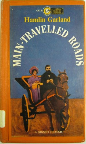 Main-Traveled Roads by Hamlin Garland