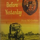 The Days Before Yesterday by Fern M Crehan