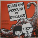 Quiet on Account of Dinosauer 1973 Record