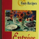 Quick and Easy Recipes Entrees