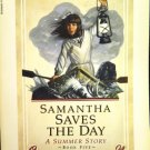 Samantha Saves the Day: A Summer Story Book Five