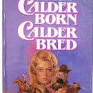 Calder Born Calder Bred by Janet Dailey