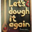 Let's Dough it Again