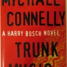 Trunk Music by Michael Connelly First Edition