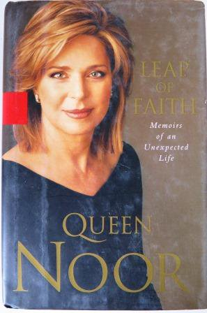 Leap of Faith by Queen Noor First Edition