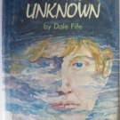Destination Unknown by Dale Fife