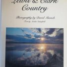 Lewis & Clark Country Text Archie Satterfield Photography David Muench